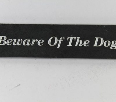 Deep Engraved Slate name plate Beware of the dog 230mm x 60mm x 10mm